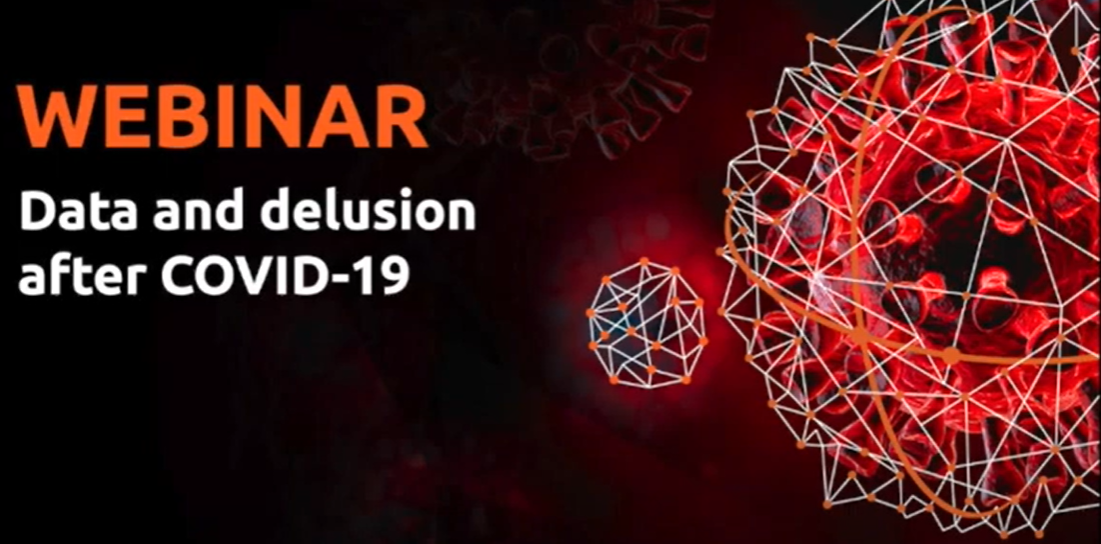 Webinar: Data and Delusion after COVID-19